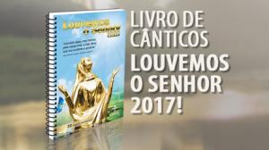 Livro de Cânticos Louvemos o Senhor 2017