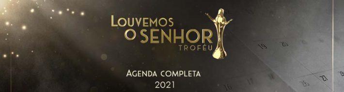 Agenda do Troféu Louvemos o Senhor 2020